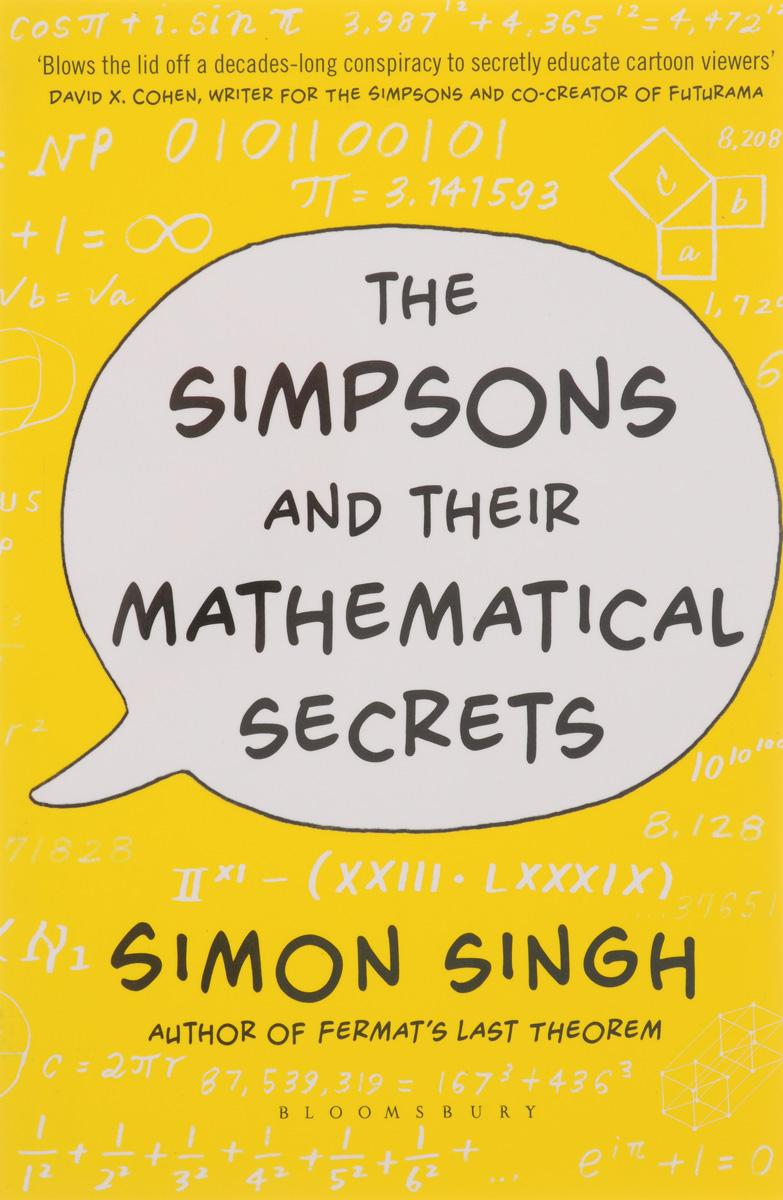 Simon Singh The Simpsons and Their Mathematical Secrets karanprakash singh ramanpreet kaur bhullar and sumit kochhar forensic dentistry teeth and their secrets