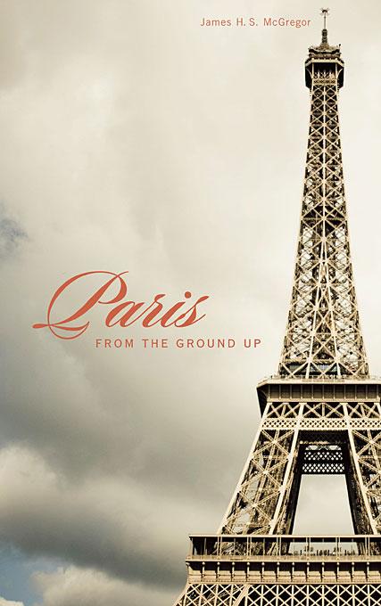 Paris from the Ground Up новая вода b130