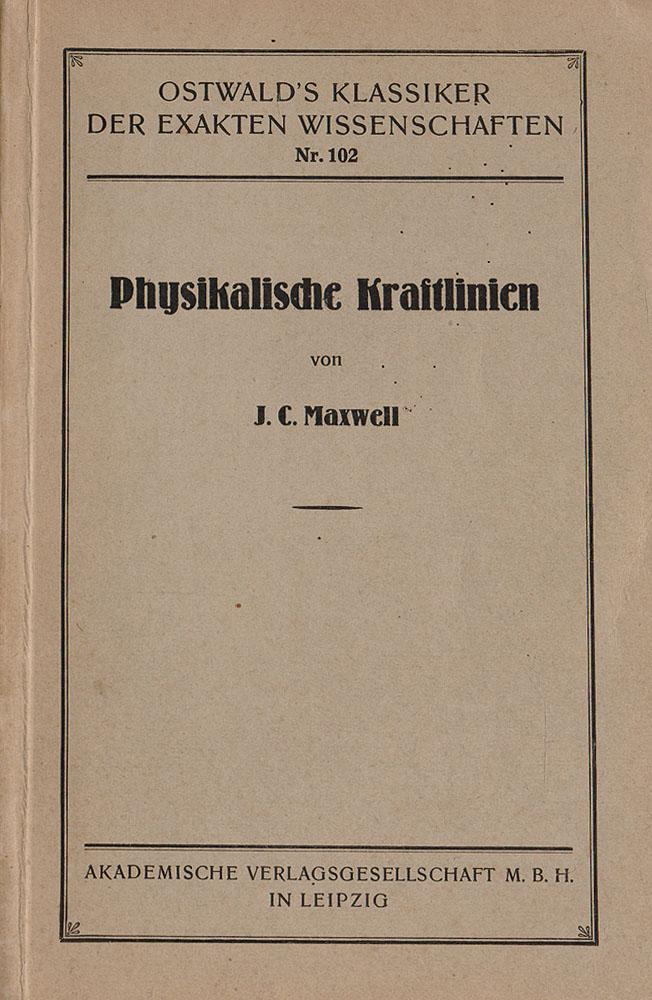 Ueber physikalische Kraftlinien Akademische Verlagsgesellschaft M.B.H. 1898