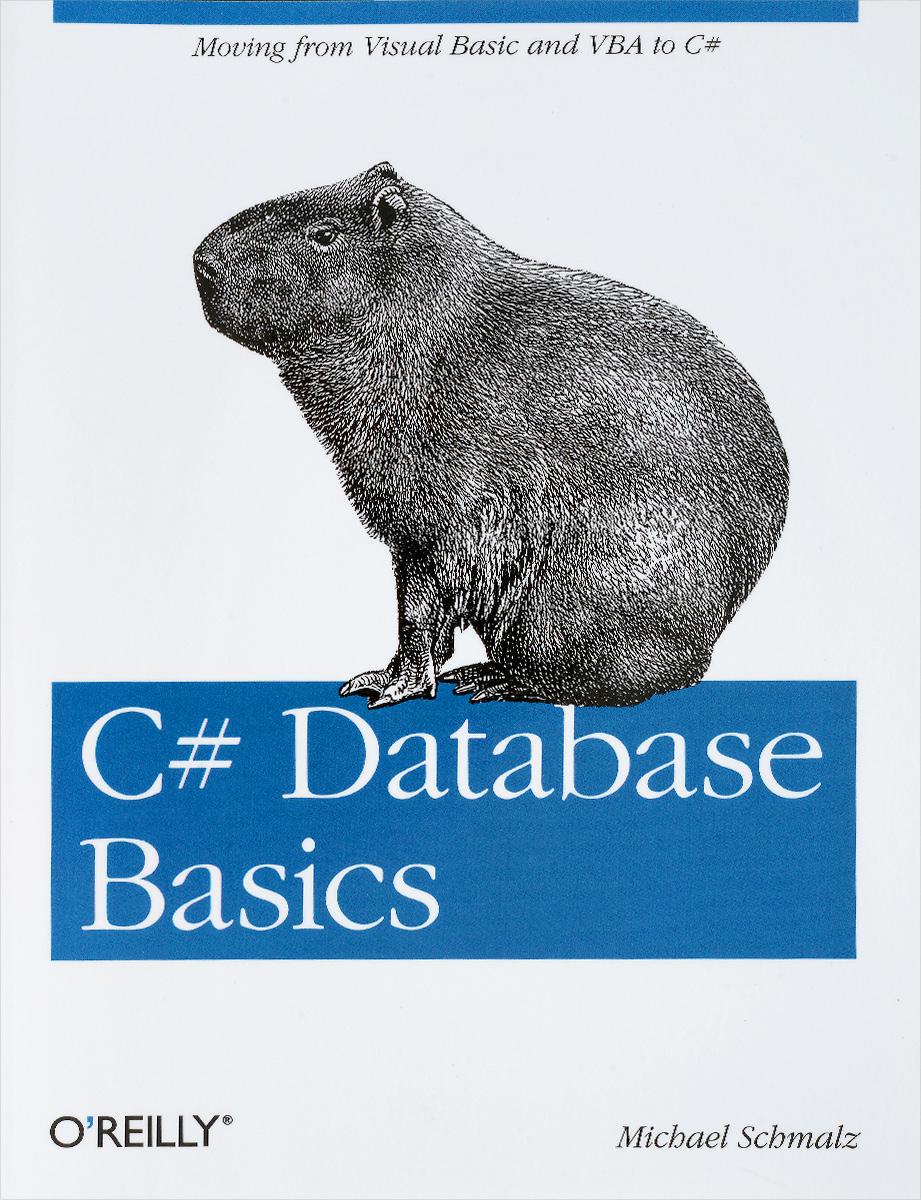 Michael Schmalz. C# Database Basics