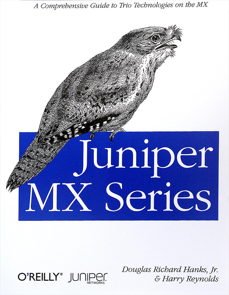 Douglas Richard Hanks Jr., Harry Reynolds. Juniper MX Series