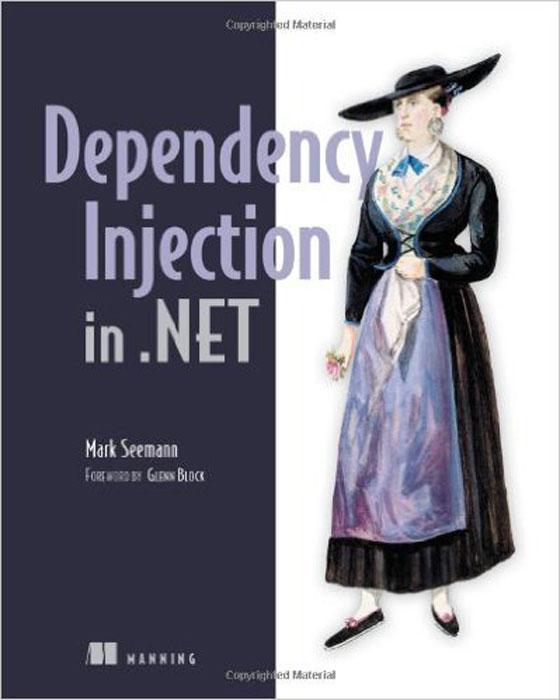 Mark Seemann. Dependency Injection in .NET