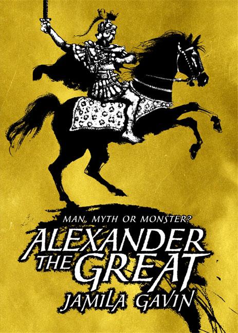 Jamila Gavin. Alexander the Great
