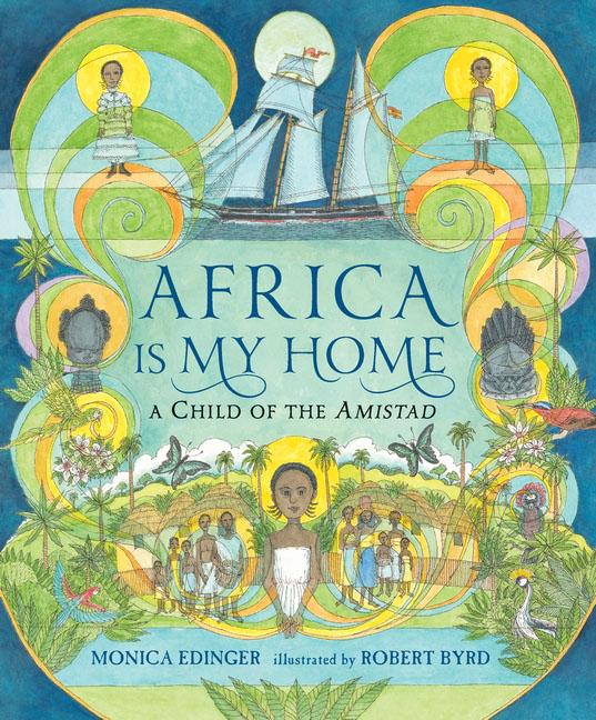 Monica Edinger. Africa Is My Home