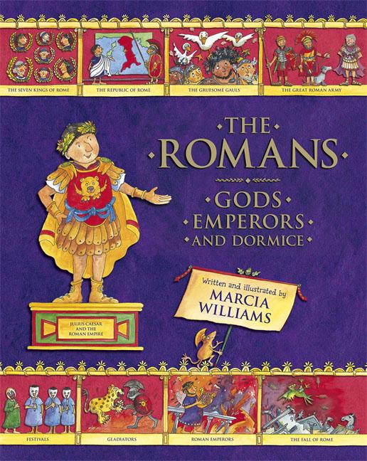 Marcia Williams. The Romans: Gods, Emperors and Dormice