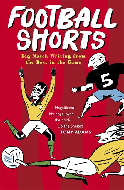 Tom Watt (ed.). Football Shorts