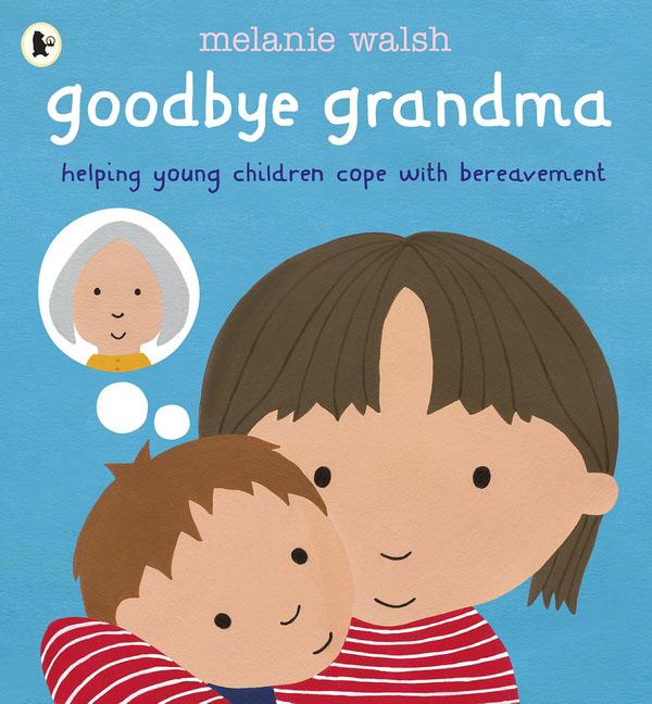 Melanie Walsh. Goodbye Grandma