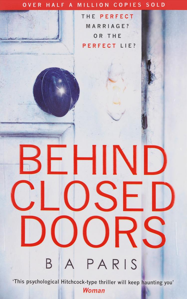 B. A. Paris. Behind Closed Doors