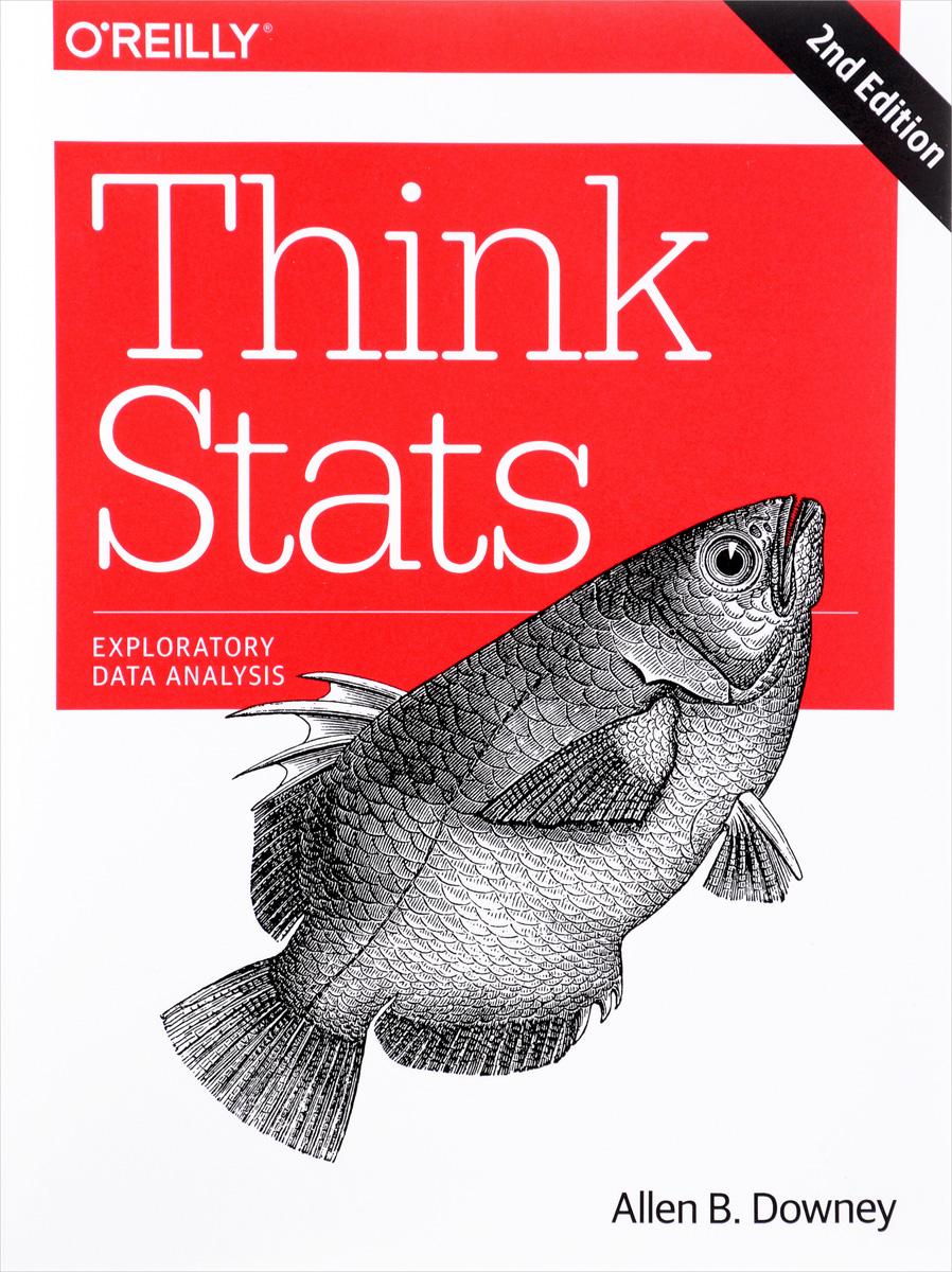 Allen B. Downey. Think Stats
