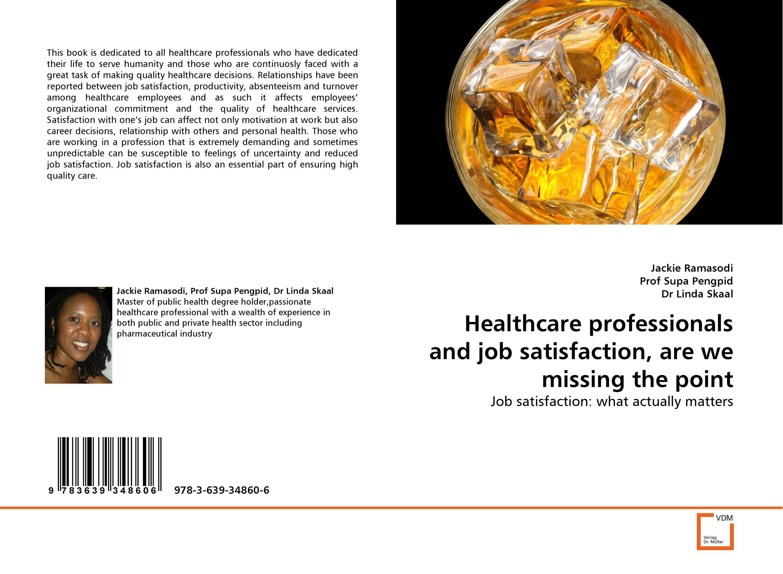 Healthcare professionals and job satisfaction, are we missing the point kavita bhatnagar amarjit singh and kalpana srivastava job satisfaction among medical teachers