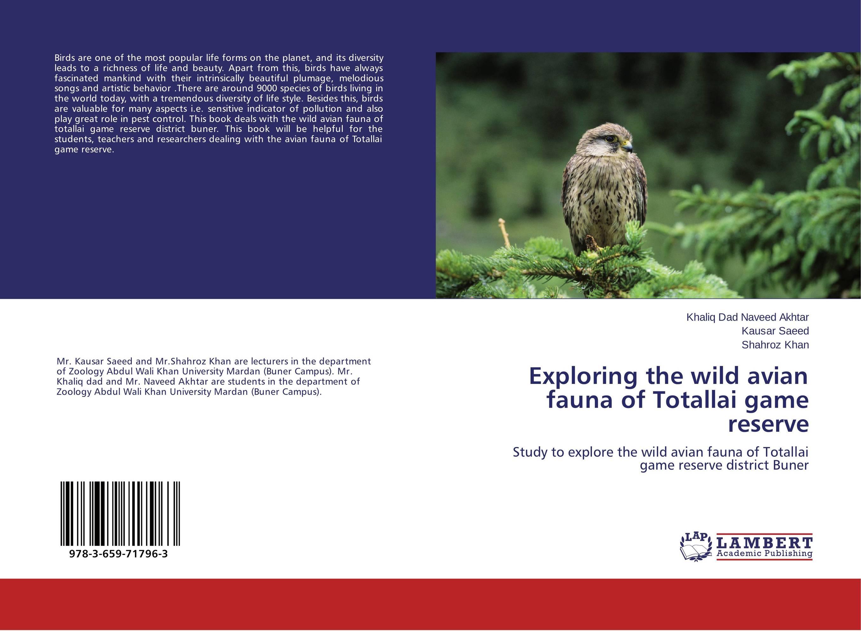 Exploring the wild avian fauna of Totallai game reserve bonnie j ploger exploring animal behavior in laboratory and field
