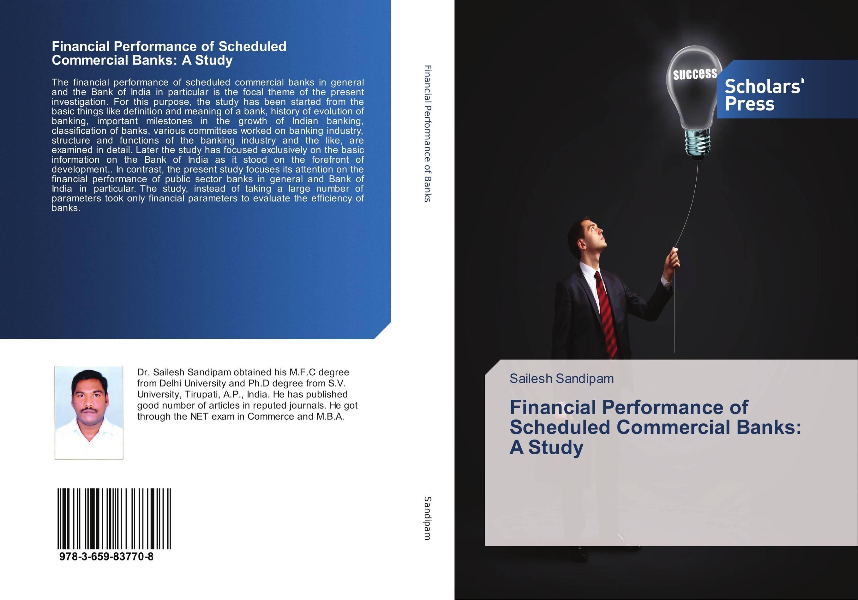цена  Financial Performance of Scheduled Commercial Banks: A Study  онлайн в 2017 году