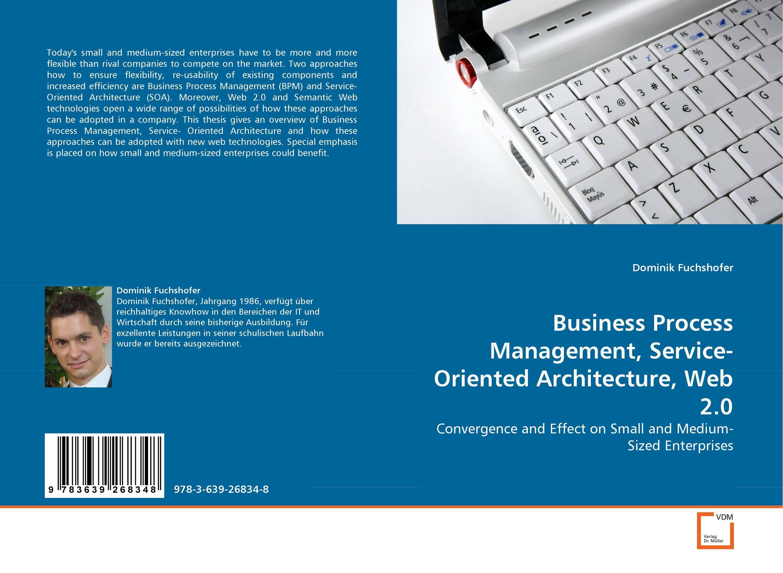 Business Process Management, Service-Oriented Architecture, Web 2.0