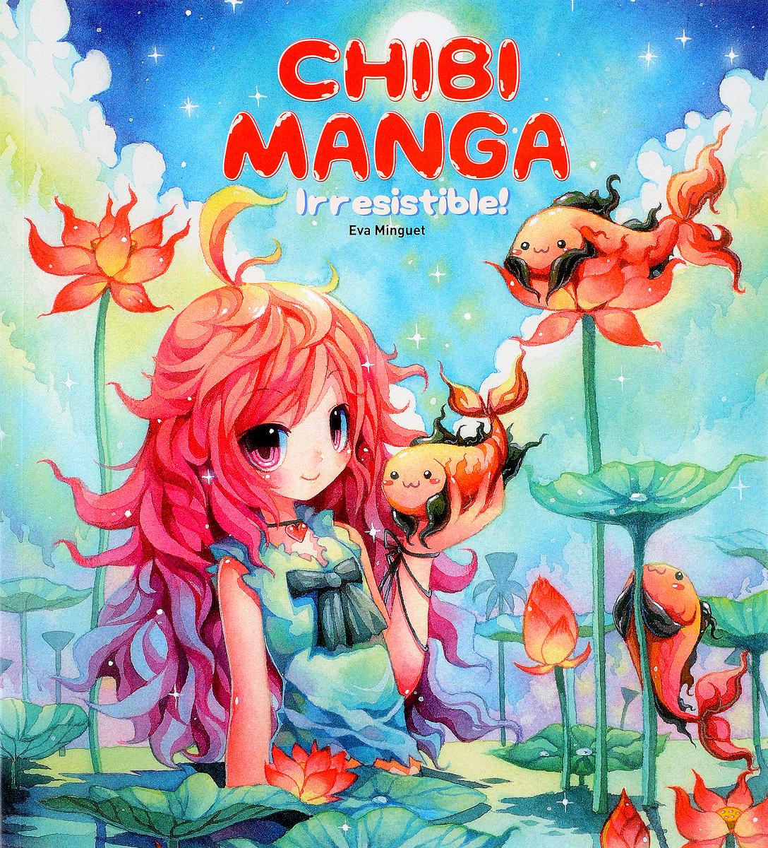 Eva Minguet. Chibi Manga: Irresistible!