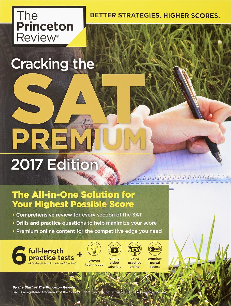 Cracking the SAT Premium: 2017 Edition