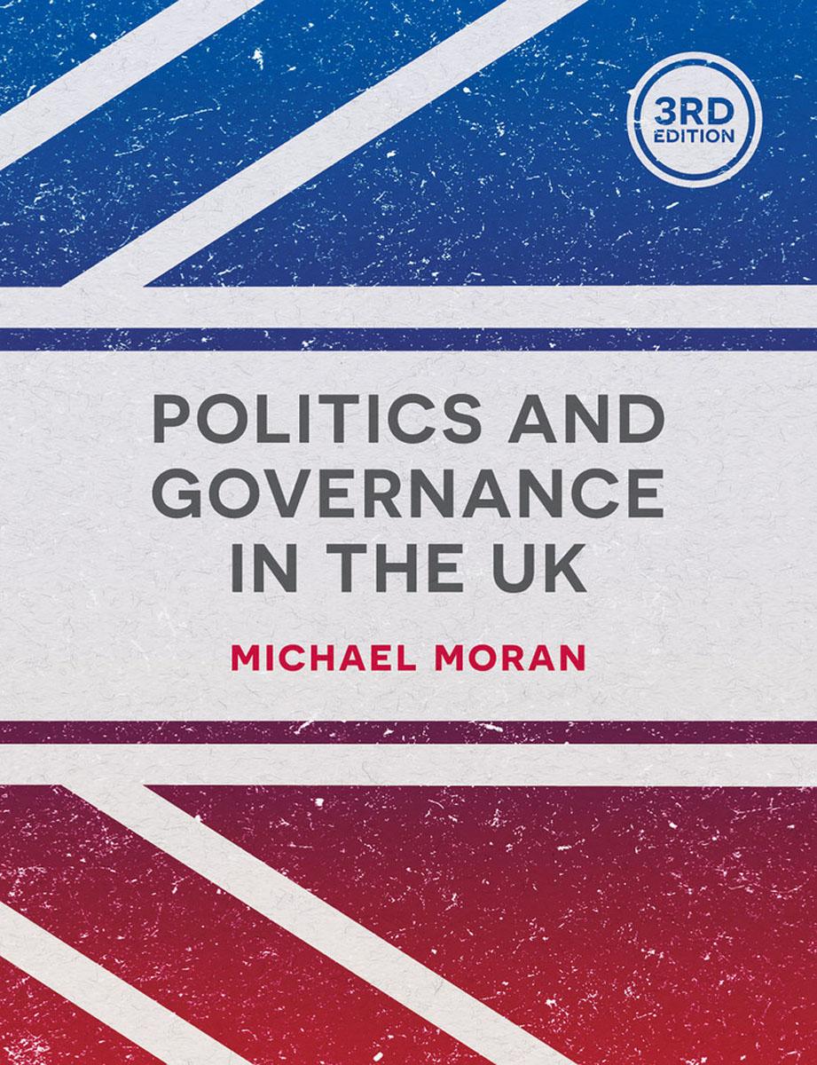 Michael Moran Politics and Governance in the UK michael wolfe the conversion of henri iv – politics power