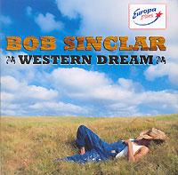 Bob Sinclar. Western Dream 2006 Audio CD