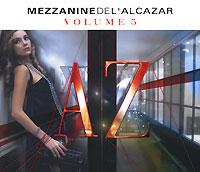Mezzanine De L'Alcazar. Vol. 5 (2 CD) 2007 2 Audio CD