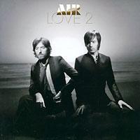 Air. Love 2 2009 Audio CD