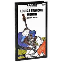 BD Jazz. Volume 29: Louis & Francois Moutin (2 CD) 2009 2 Audio CD