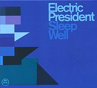 Electric President. Sleep Well 2010 Audio CD