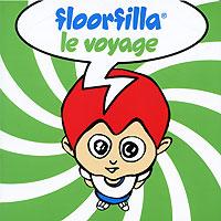 Floorfilla. Le Voyage 2010 Audio CD