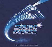 Starlight Express. The Original Cast Recording. Deluxe Edition (2 CD) 2005 2 Audio CD