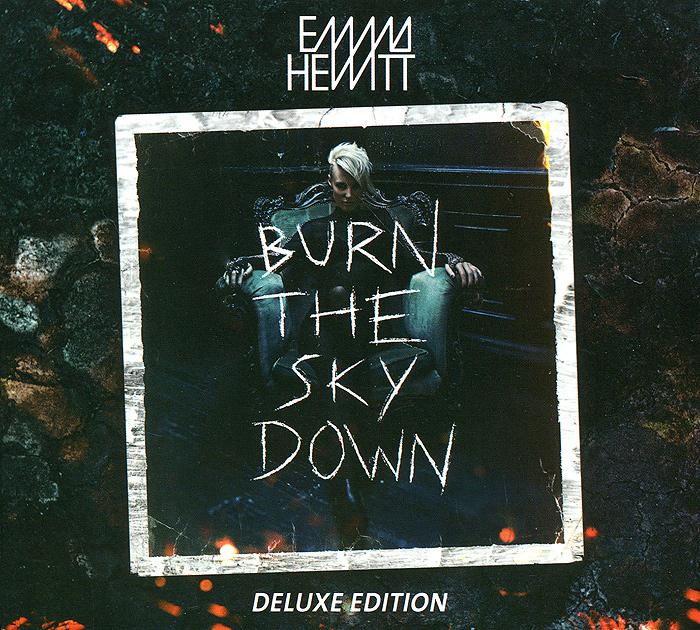 Emma Hewitt. Burn The Sky Down. Deluxe Edition 2013 Audio CD