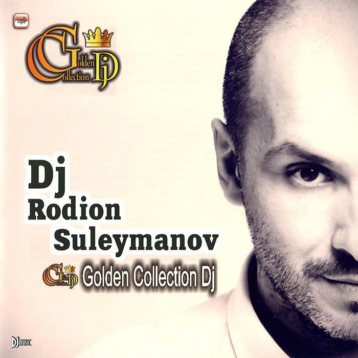 Dj Rodion Suleymanov. Golden Collection Dj (mp3) 2014 MP3 CD