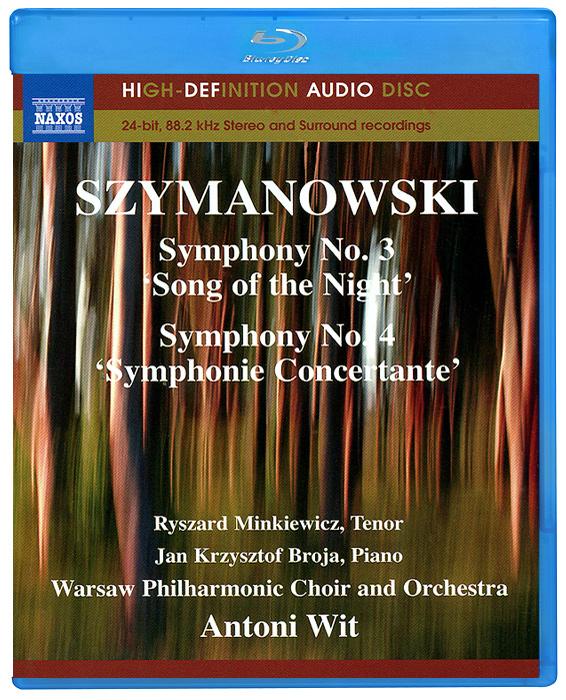 Szymanowski. Symphonies Nos. 3 And 4 (Blu-Ray Audio) 2011