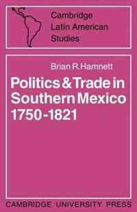 Brian R. Hamnett Politics and Trade in Mexico 1750-1821 (Cambridge Latin American Studies) john turner lloyd george s secretariat cambridge studies in the history and theory of politics