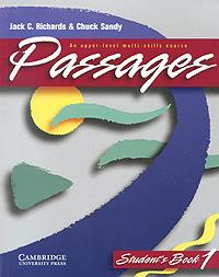 Джек Ричардс,Чак Сэнди Passages Student's Book 1: An Upper-Level Multi-Skills Course passages 2ed all levels interchange 3ed passages 2ed dx2