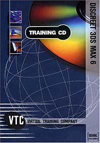 Michael Hurwicz. Discreet 3ds Max 6 VTC Training CD