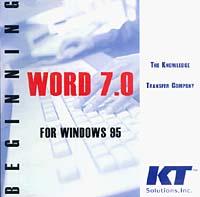 Inc. KT Solutions. Beginning Word 7.0 for Windows 95 (Microsoft Word) 7.0