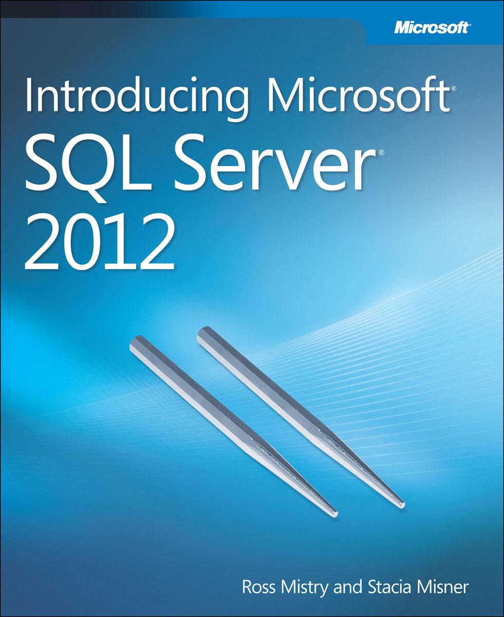 Mistry. Introducing Microsoft SQL Server 2012
