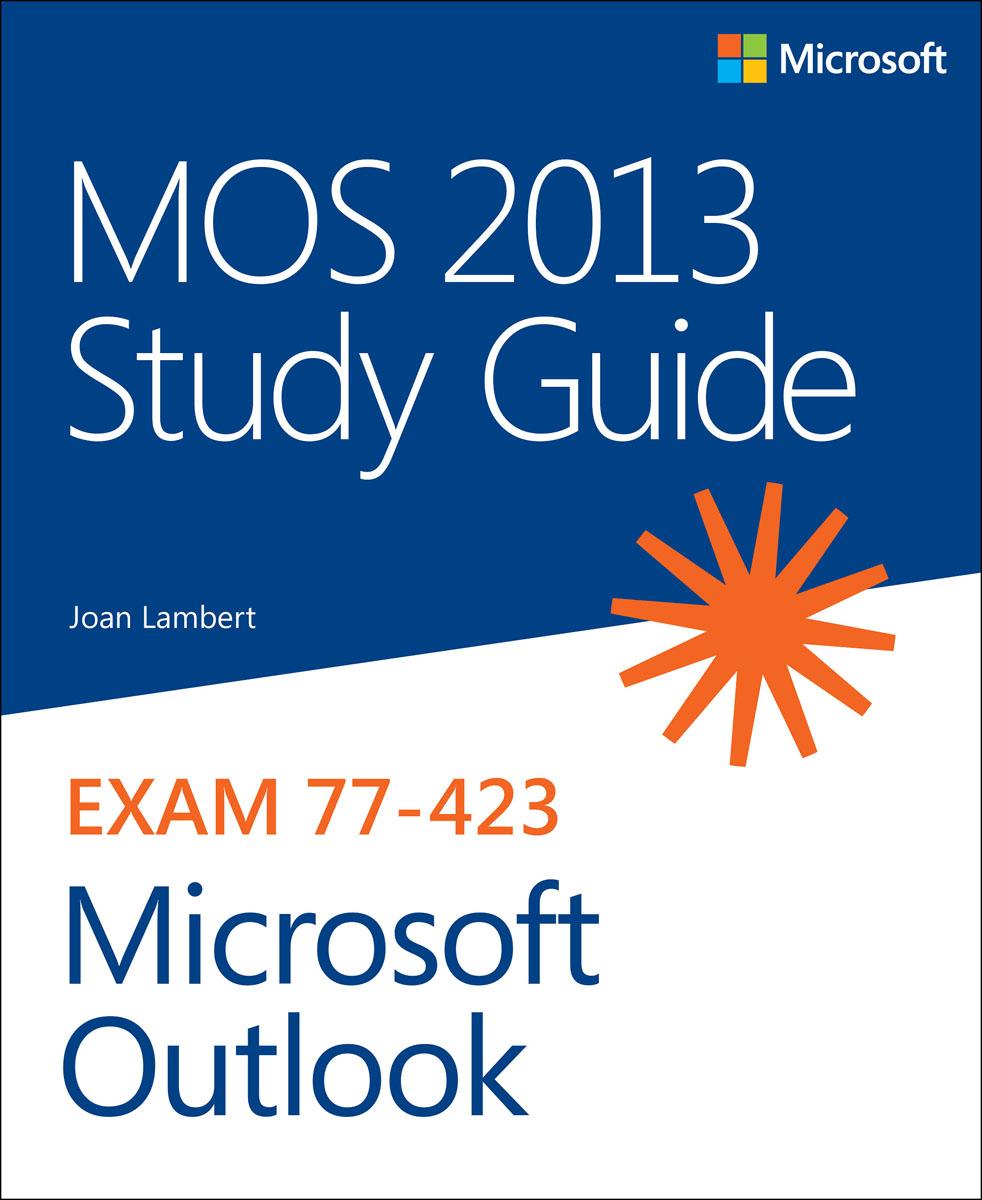 Lambert. MOS 2013 Study Guide for Microsoft Outlook