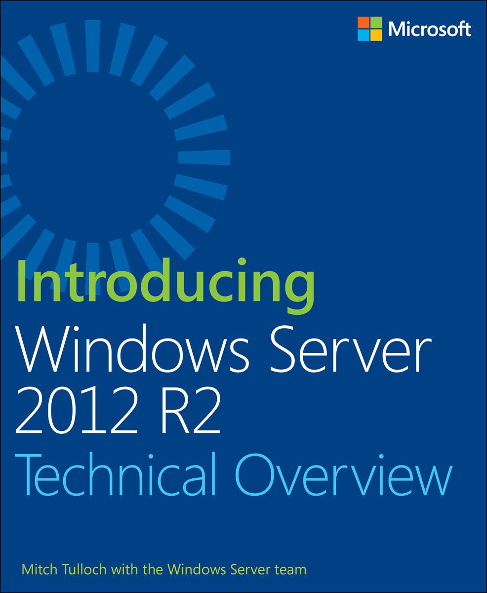 Tulloch. Introducing Windows Server 2012 R2
