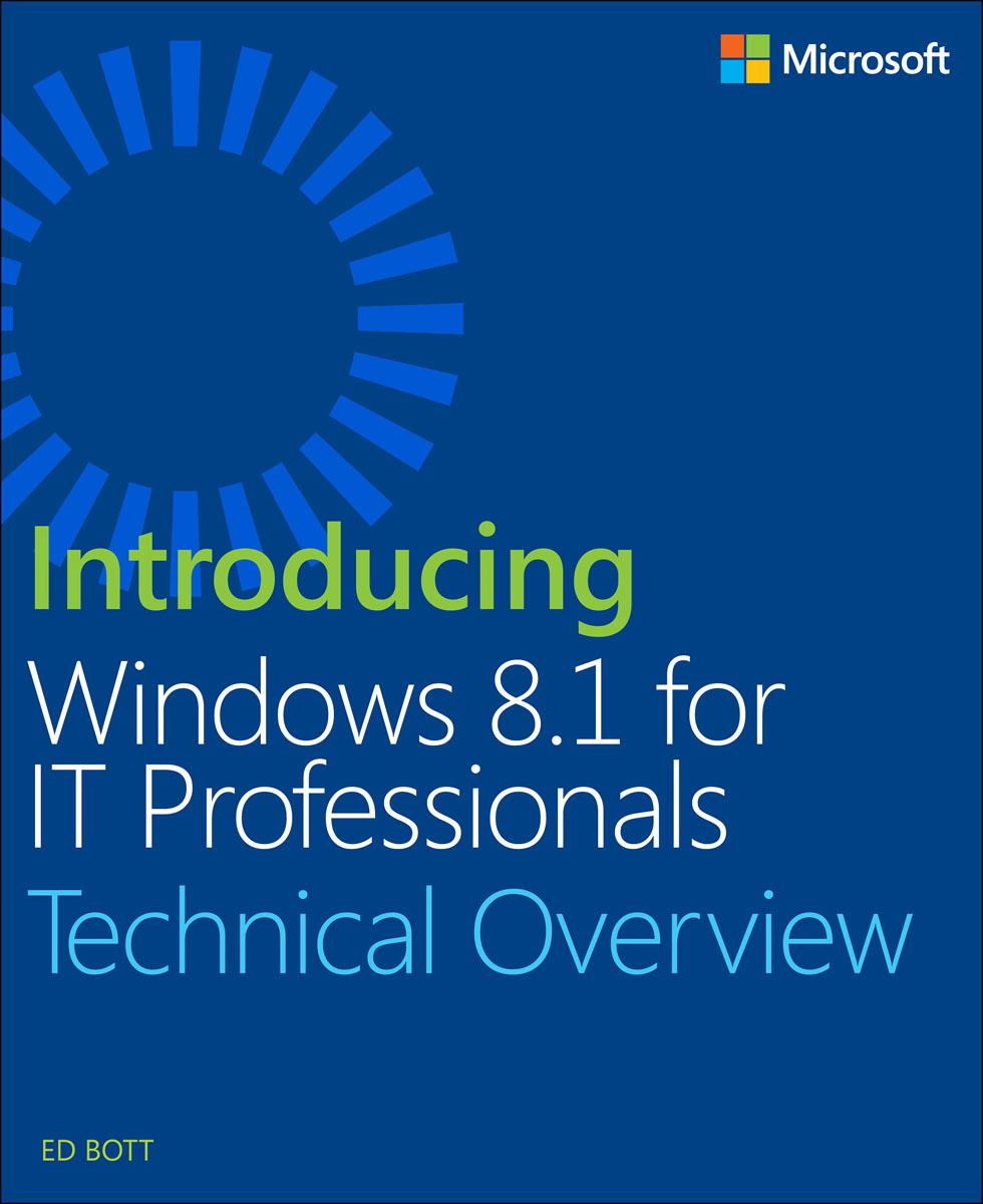 Bott. Introducing Windows 8.1 For IT Professionals
