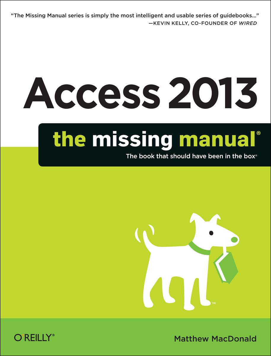 MacDonald. Access 2013: The Missing Manual