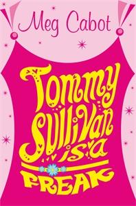 Meg Cabot Tommy Sullivan is a Freak meg cabot tommy sullivan is a freak