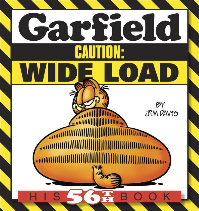 Davis, jim Garfield caution: wide load