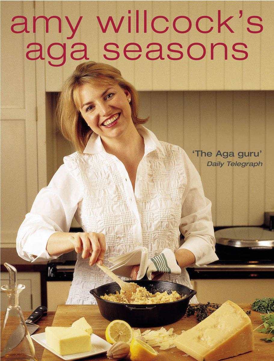 Willcock, Amy. Amy Willcock's Aga Seasons