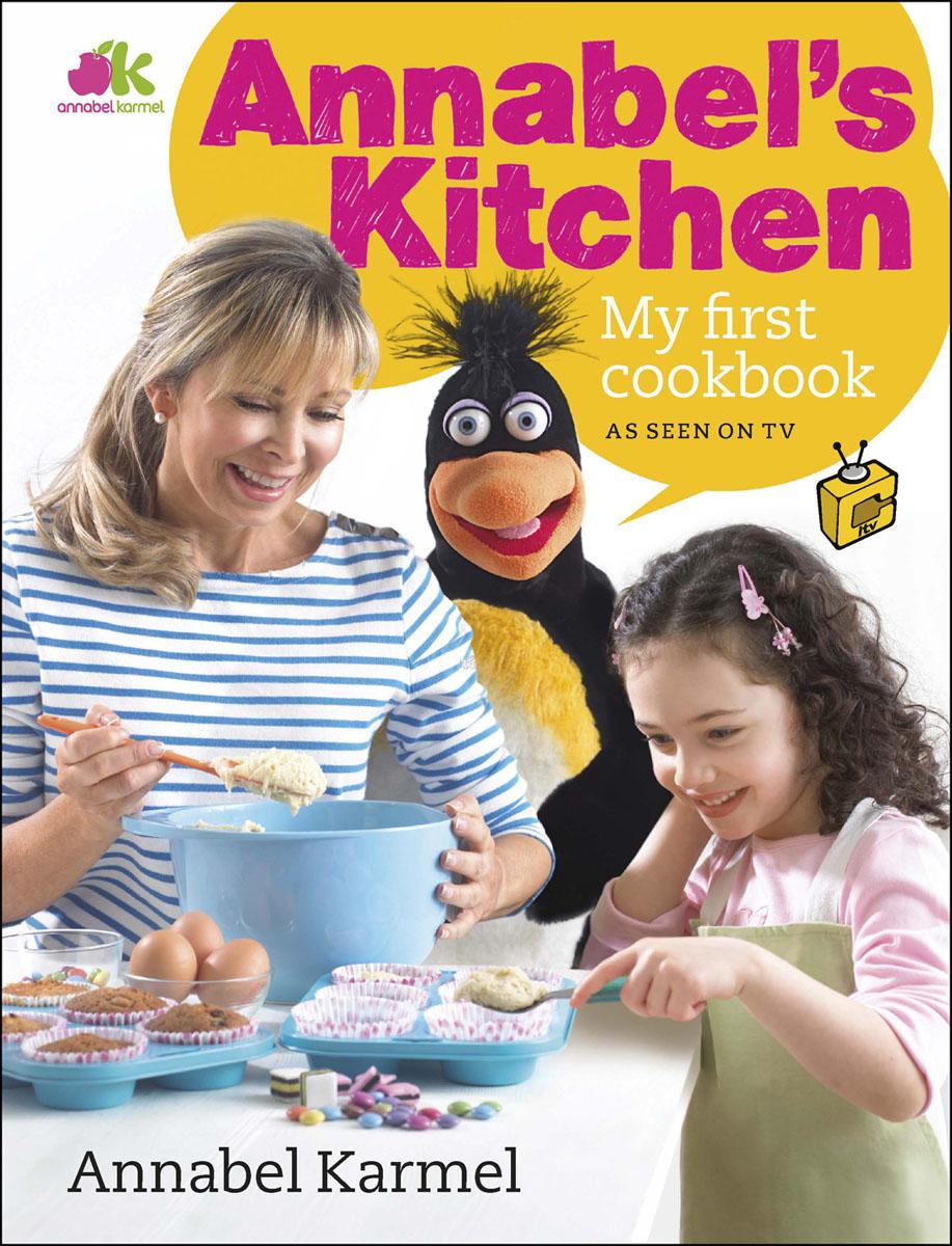 Karmel, Annabel. Annabel's Kitchen: My First Cookbook