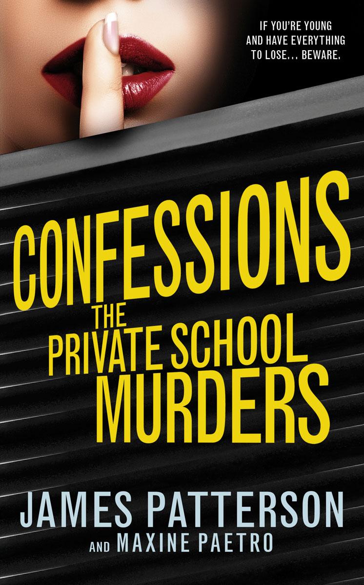 Patterson, James Confessions: The Private School Murders patterson james the murder of king tut