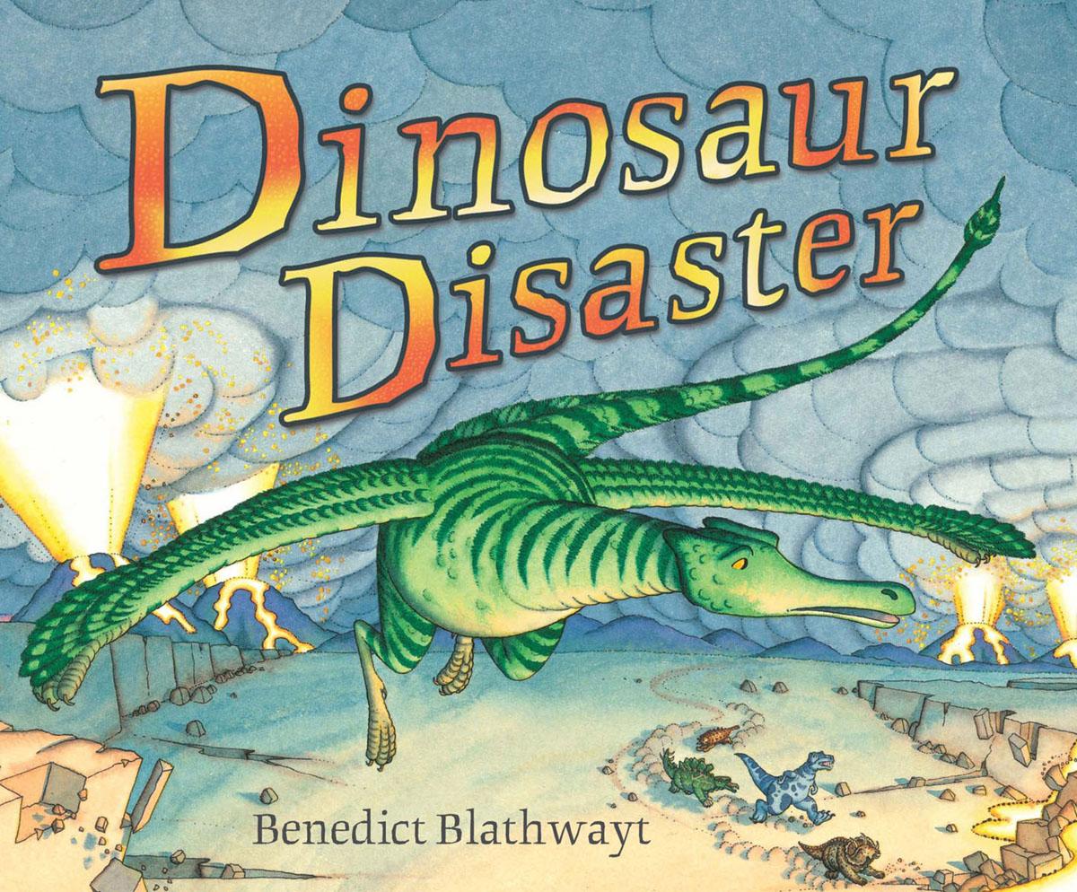 Blathwayt, Benedict Dinosaur Disaster blathwayt benedict dinosaur chase