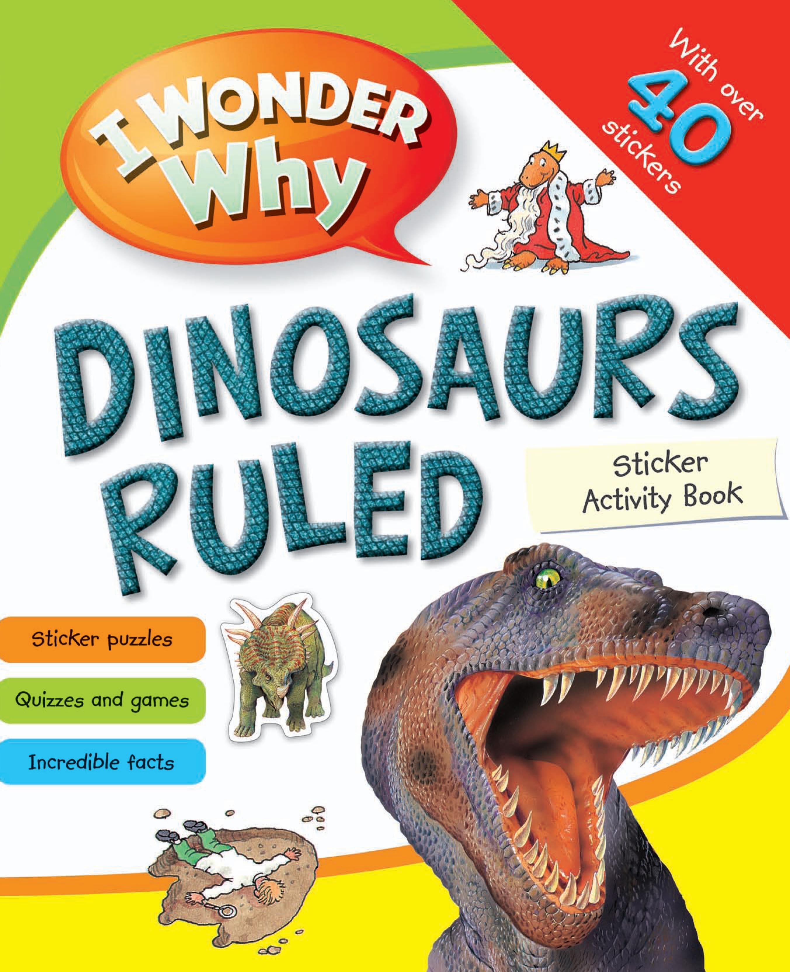 I Wonder Why Dinosaurs Ruled