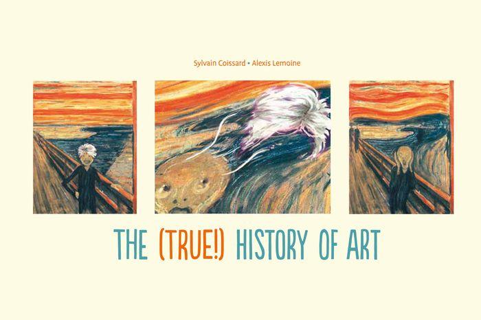 Книга (True!) History of Art, The. Sylvain Coissard and Alex Lemoine