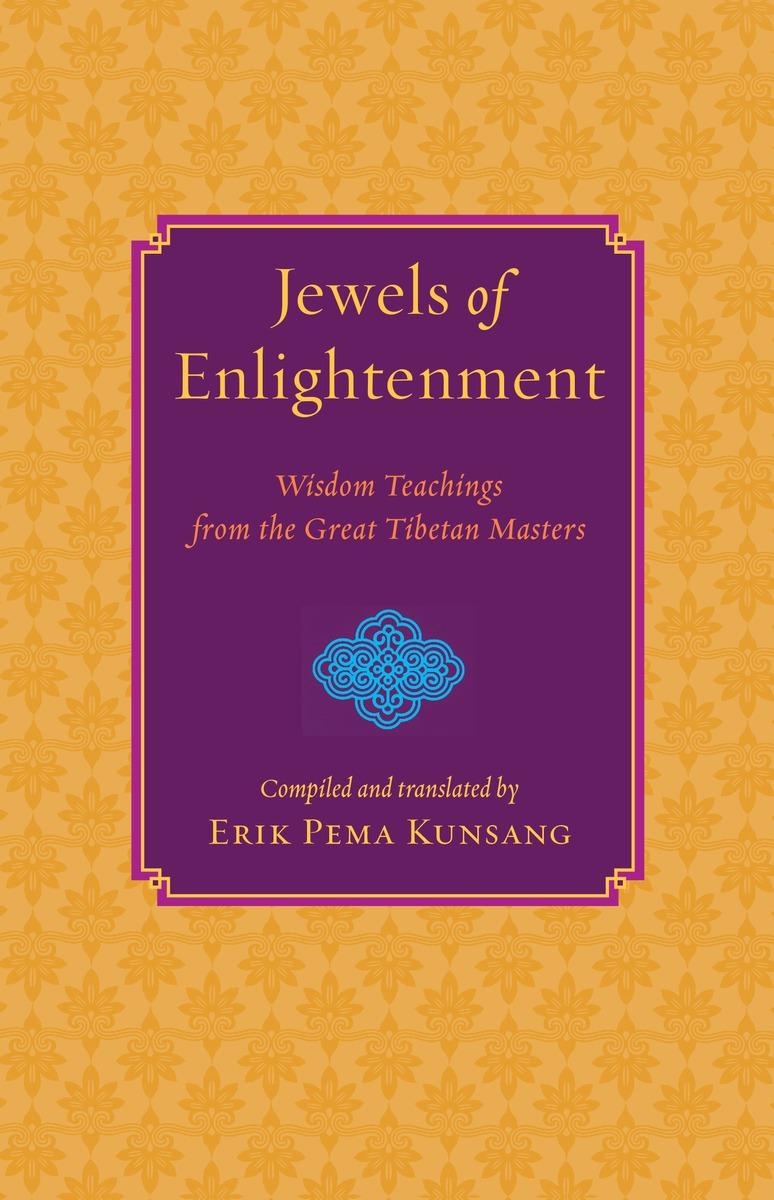 KUNSANG, ERIK PEMA. JEWELS OF ENLIGHTENMENT