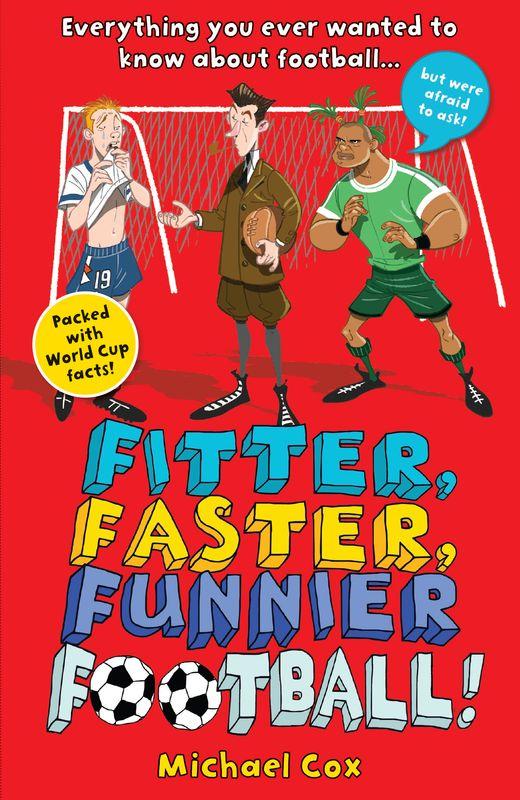 Michael Cox. Fitter, Faster, Funnier Football