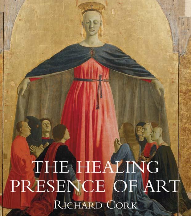 Cork Richard. Healing Presence of Art